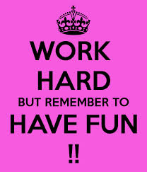 keep calm - work hard and have fun poster