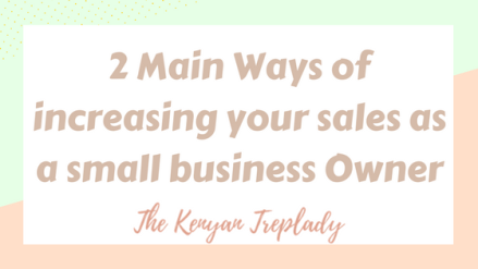 2 Main Ways of Increasing your sales as a Small Business Owner-KTL Blog Post header